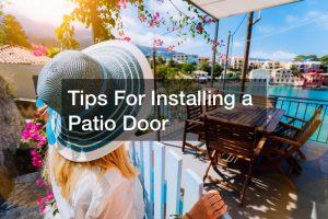 Tips For Installing a Patio Door